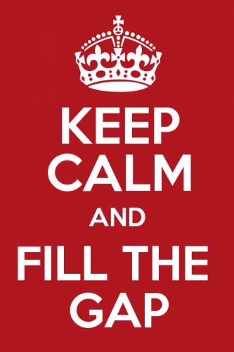 Keep calm and fill the gap poster